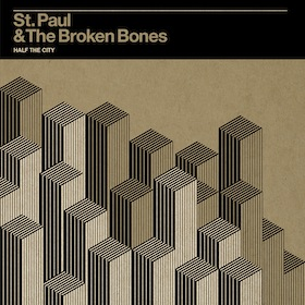 """Half the city"" (St. Paul & The Broken Bones)"