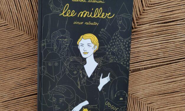 Lee Miller, una vida dibujada en cinco actos