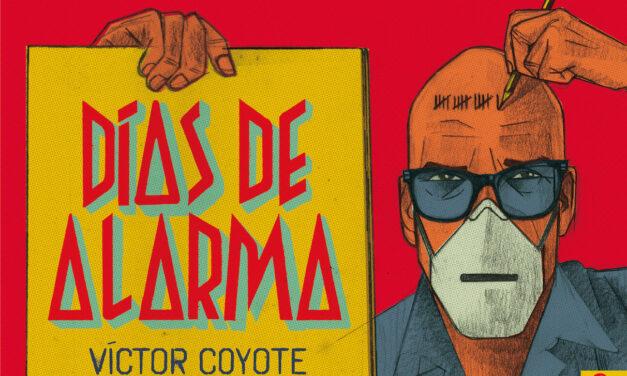 Los días de alarma de Víctor Coyote