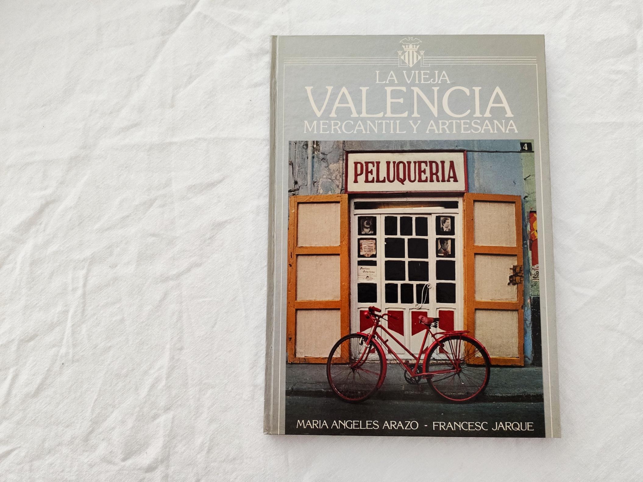 La vieja Valencia mercantil y artesana de Arazo y Jarque