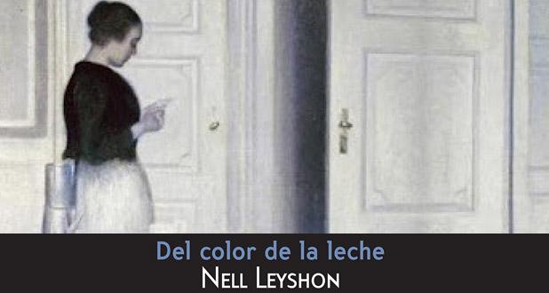 """""""Del color de la leche"""" de Nell Leyshon"""