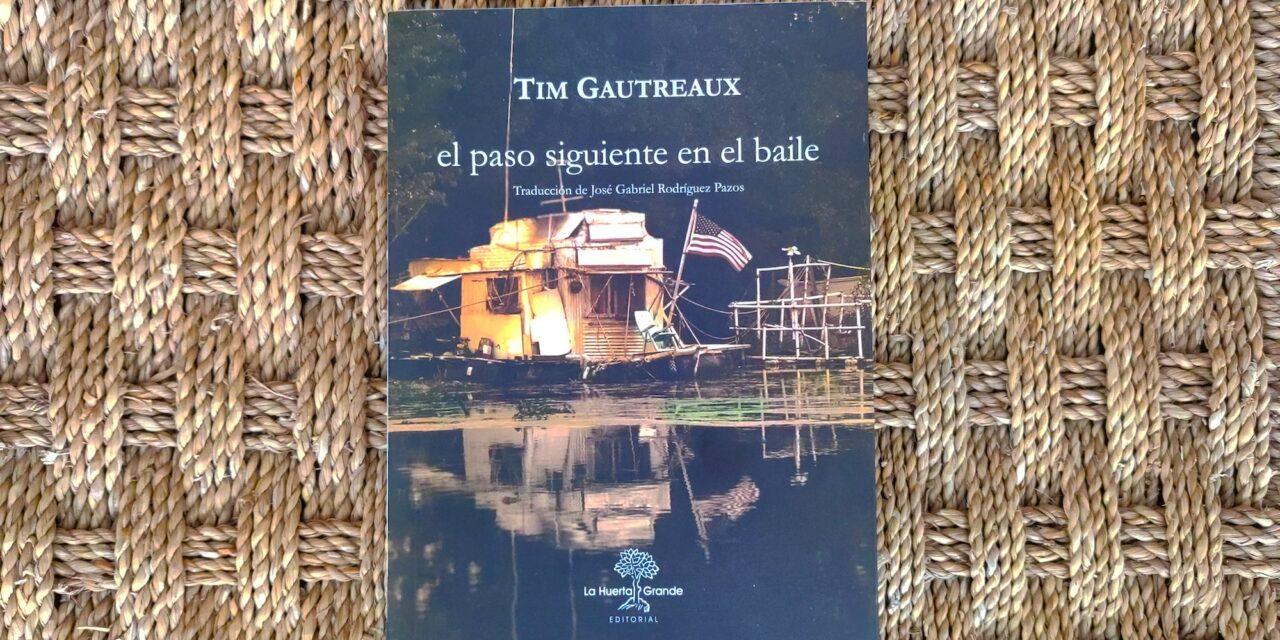 """""""El paso siguiente en el baile"""" (Tim Gautreaux)"""